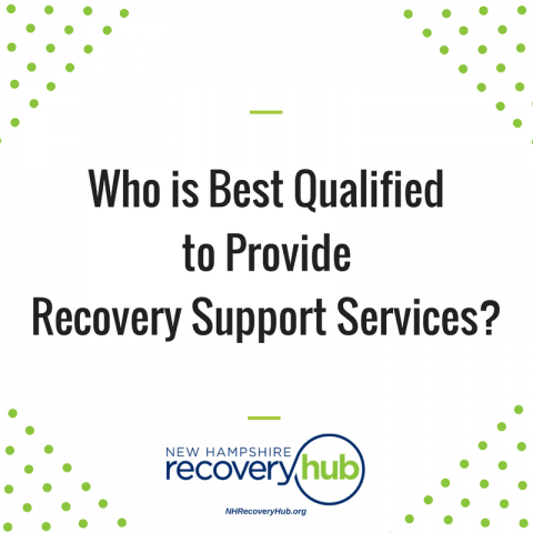Who is Best Qualified to Provide Recovery Support Services?